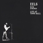 Eels - Live At Town Hall