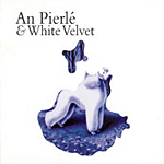 An Pierlé And White Velvet
