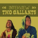 Interview Two Gallants