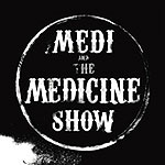 Medi And The Medicine Show