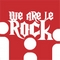 We Are le Rock