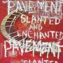 Slanted & Enchanted - Pavement